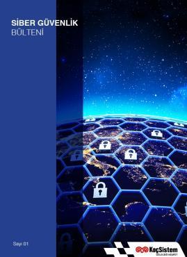 KoçSistem Siber Güvenlik Bülteni 1. Sayımız